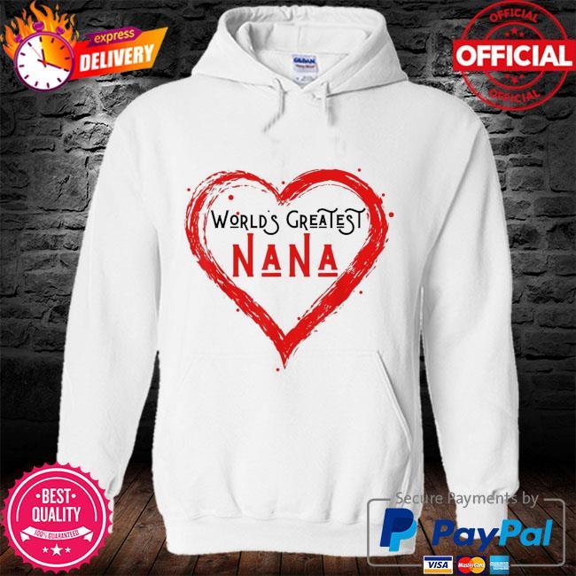 World's greatest nana grandma love distressed mother's day s hoodie