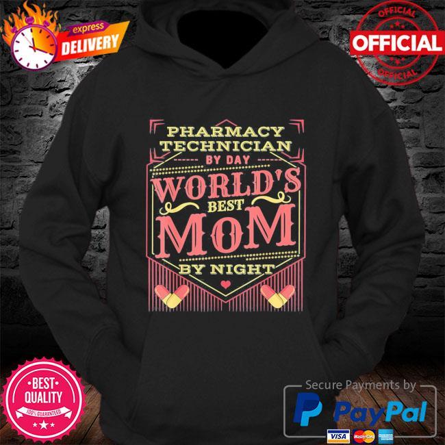 Worlds best mom I pharmacy tech pharmacist mothers day s Hoodie
