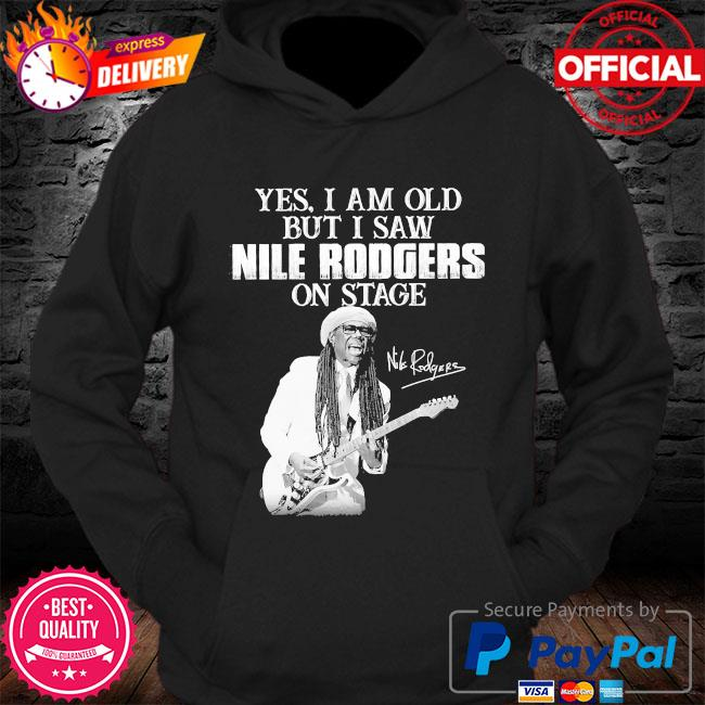 Yes I am old but I saw Rodgers on stage signatures s Hoodie