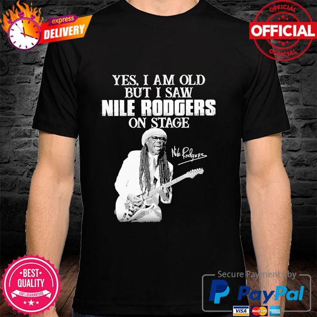 Yes I am old but I saw Rodgers on stage signatures shirt
